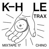 K-HOLE MIXTAPE 17: CHINO
