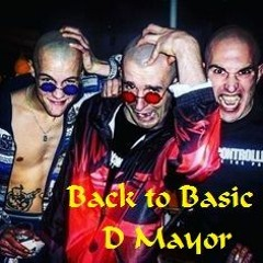 """Back to Basic"" Early hardcore mixed by D Mayor"