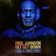 Paul Johnson - Get Get Down (Jean Luc Tribute Remix)