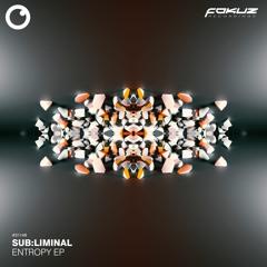 FOKUZ 21148 // Subliminal - Entropy EP