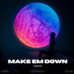 Neil , uyn suy - Make Em Down (Remix) feat. Dab