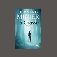 "Bernard Minier, ""La Chasse"", éd. XO"