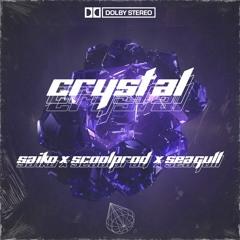 SAIIKO X SCOOLPROD X SEAGULL - CRYSTAL