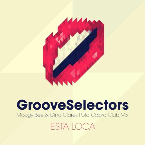 Groove Selectors - Esta Loca (Moogy Bee & Gino Clares Puta Cabra Club Mix); DJ Blackstone - Somebody To Love (Original Mix) [2020]