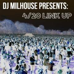 4/20 LINK UP MIXTAPE