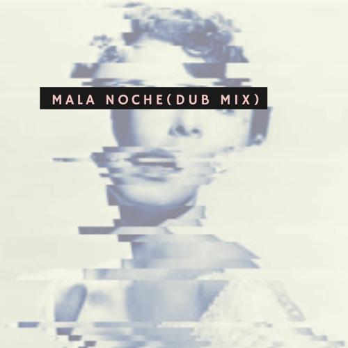 [PREVIEW] Mala Noche (Dub Mix)
