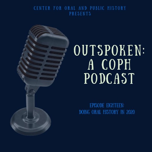 Episode 18: Doing Oral History in 2020