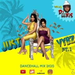 DJ Lexis - Just Vybz Pt. 1 (Dancehall Mix 2020 Ft Jahvillani, Ken Vybz, Kranium, HoodCelebrityy)