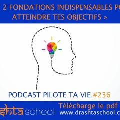 PTV236 - 2 FONDATIONS INDISPENSABLES POUR ATTEINDRE TES OBJECTIFS