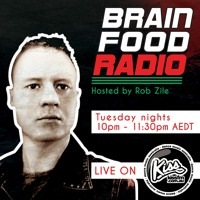 Brain Food Radio hosted by Rob Zile/KissFM/30-03-21/#1 ROB ZILE