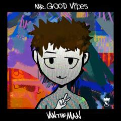 Mr. Good Vibes