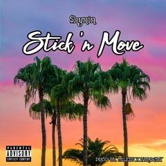 Stick'n Move (Feat $hynin)  Prod Miles X Atrocity