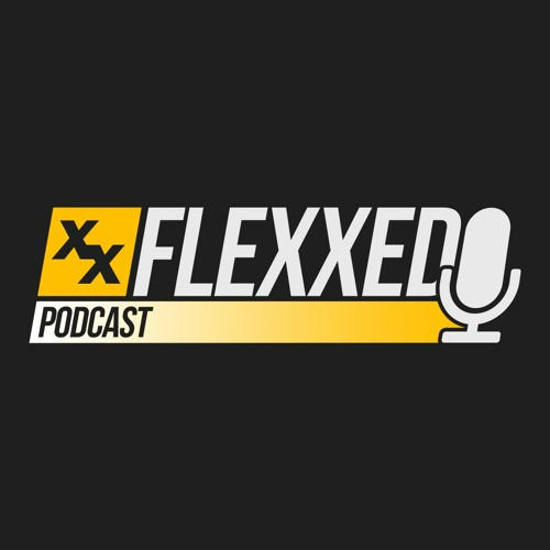 Flexxed Podcast