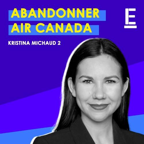 """Abandonner Air Canada"" - Entrevue avec Kristina Michaud"
