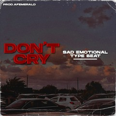 Don't Cry - Sad Emotional/Rap Hip-Pop Type Beat (Prod.AFemerald)