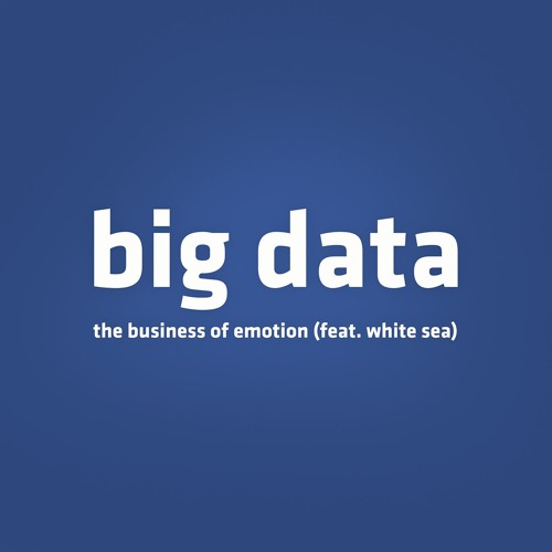 The Business of Emotion (feat. White Sea)