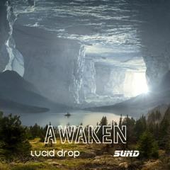 Awaken (feat. Lucid Drop)