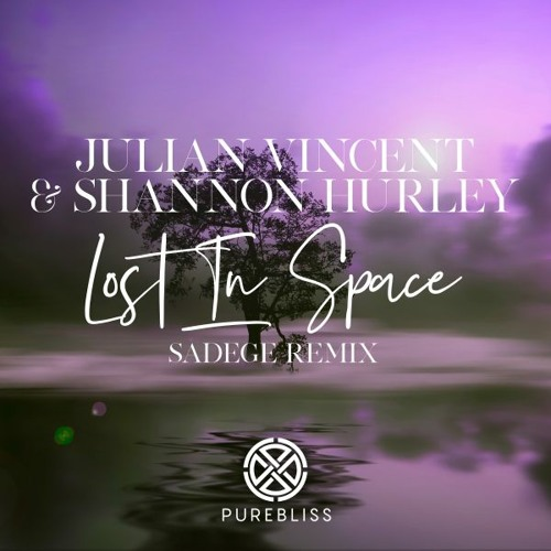 Julian Vincent & Shannon Hurley - Lost In Space (Sadege Chill Out Remix)
