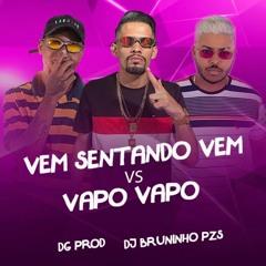 VEM SENTANDO VEM VS VAPO VAPO - MC Douglinhas BDB MC 2Jhow ( DG PROD, DJ Bruninho PZS )