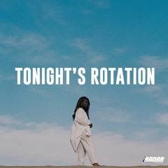 Tonight's Rotation VI