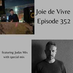 Joie de Vivre - Episode 352 ft. Judas Mix