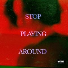 Stop Playing Around (feat. Manu Beker)