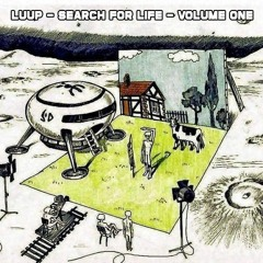 Luup - Search for life - Volume One