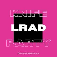 Knife party - LRAD (Breakerz Rebirth edit)