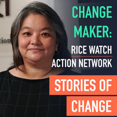 Change Maker: Rice Watch Action Network