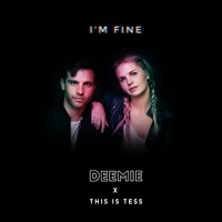 Deemie - I'm Fine (with This Is Tess)