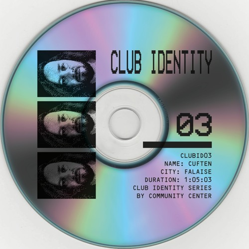 CLUB IDENTITY 03 - CUFTEN (Available on CD on Bandcamp)