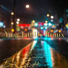 Yaar Jatt De Remix