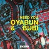 OYABUN & Bubi - Need You