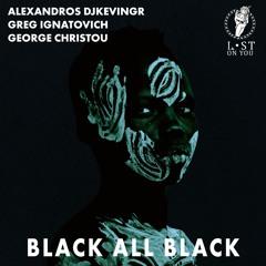Alexandros Djkevingr, Greg Ignatovich, George Christou - Black All Black (Original Mix)