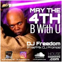 #MayThe4thBWithU (May The 4th Be With You) [Free*Mix DJ Promos, HouseMassive.com]