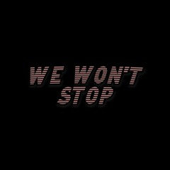 We Wont Stop (with IZZY T)