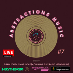 ABSTRACTIONS MUSIC Podcast - Femme Fatale Session 7 - Guest Mix by Miss KG