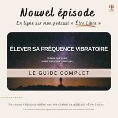 COMMENT ÉLEVER SA FRÉQUENCE VIBRATOIRE : LE GUIDE COMPLET (6 conseils)