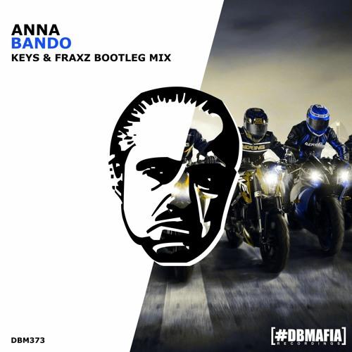 ANNA - Bando (Keys & Fraxz Bootleg)