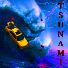 TSUNAMI (OUT NOW ON SPOTIFY)