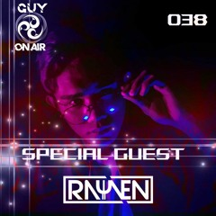GUY On Air Episode 38 (Rayven Guestmix)