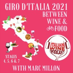 Giro D'Italia 2021 Between Wine And Food By Marc Millon - Tappa 4, 5, 6 & 7