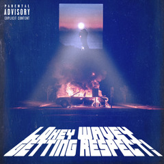 Getting Respect! (Feat. Mally Makaveli, The Wavvve, T.N.V.)