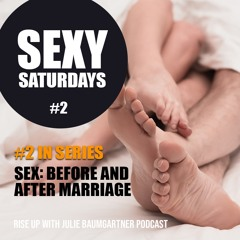 Sexy Saturdays #2 - Sex: Before and After Marriage