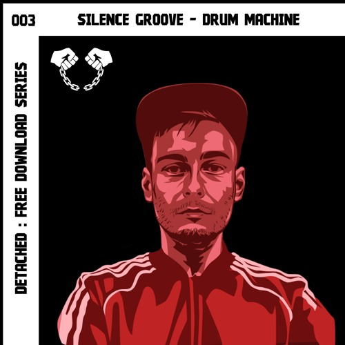DETACHED SERIES 003 (Free Download) Silence Groove - Drum Machine
