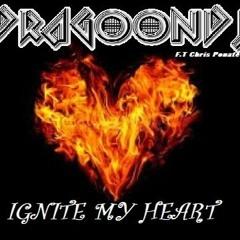 IGNITE MY HEART  Feat. Chris Ponate