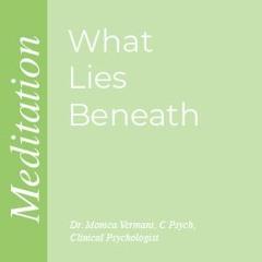 What Lies Beneath Meditation