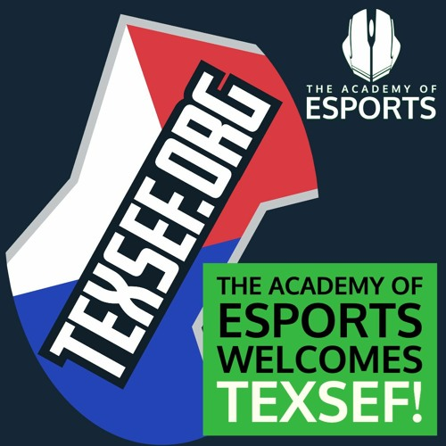The Academy of Esports Welcomes TexSef!