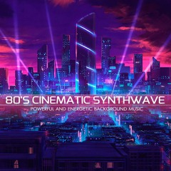80's Cinematic Synthwave