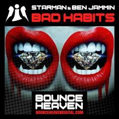 Starman & Ben Jammin - Bad Habits - BounceHeaven.co.uk